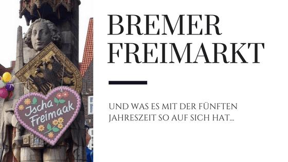 Bremer Freimarkt, die fünfte Jahreszeit
