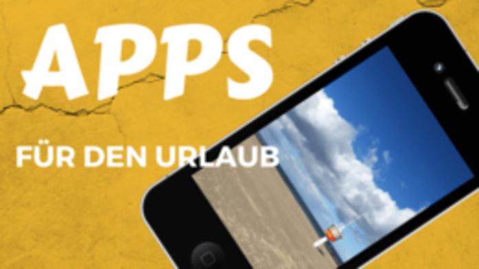 Reiseapps – Apps in den Urlaub!