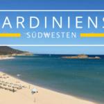 Sardiniens Südwesten, tolle Strände bei Chia und Pula