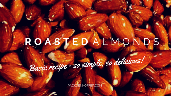 Roasted Almonds Basic Recipe